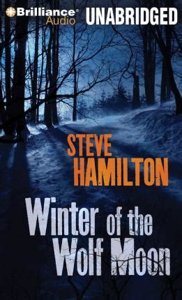 the wolves of winter a novel books winter of the wolf moon steve hamilton 9781469249445