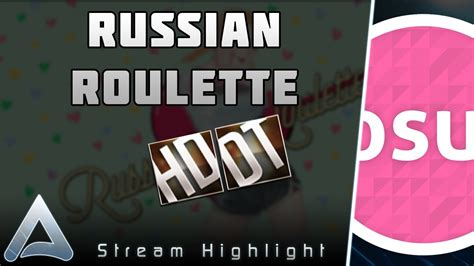 osu ask fm osu russian roulette hddt youtube