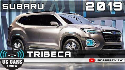 Tribeca Subaru 2019 by 2019 Subaru Tribeca Review