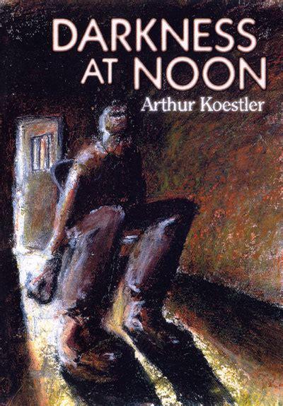 Darkness At Noon darkness at noon ebook darkness at noon ipho