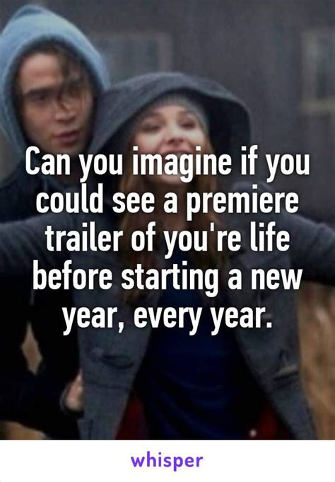 can you imagine if you could see a premiere trailer of you