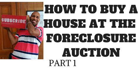how to buy a auction house how to buy a house at the foreclosure auction part 1 youtube