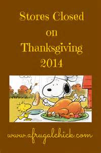 store hours on thanksgiving 2014 stores closed on thanksgiving day 2014