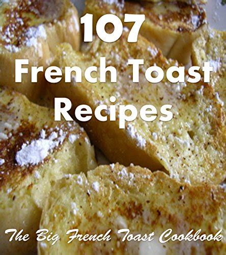 toast cookbook simple and delicious toast recipes for every morning books easy toast recipe not so average