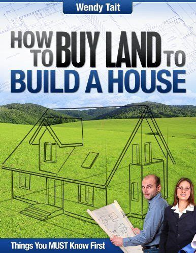 buy land build house how to buy land to build a house by wendy tait http www