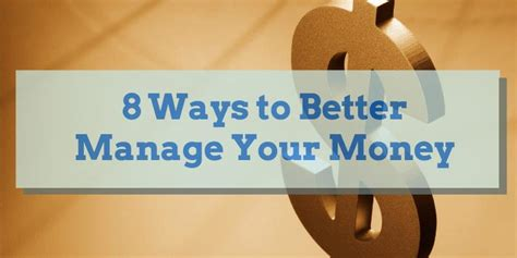 how to manage my money better 8 ways to better manage your money