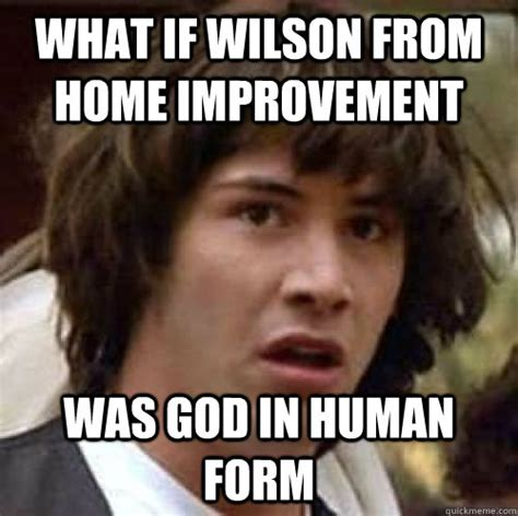 wilson home improvement meme