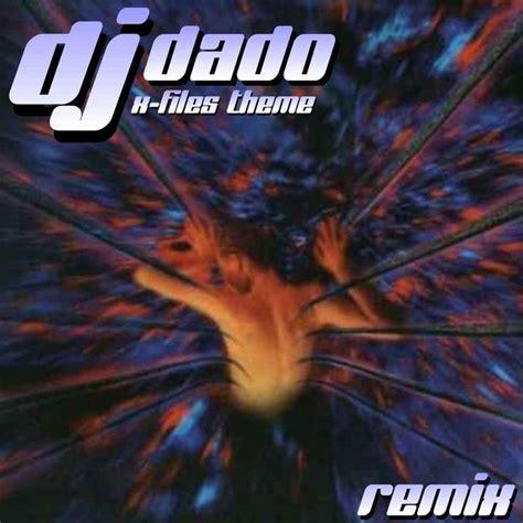 dj x mp3 download x files theme remix by dj dado on mp3 wav flac aiff