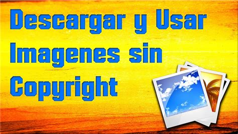 imagenes libres descargar descargar y usar imagenes sin copyright c 2015 youtube