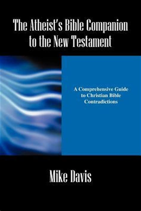 2 a companion to the new testament paul and the pauline letters books the atheist s bible companion to the new testament a