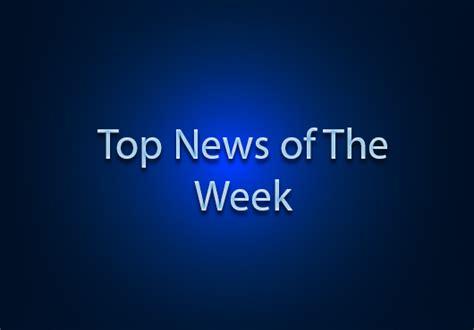 best news of the week top news of the week december 2 7 2013 offshore