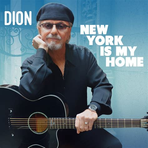 dion home dion new york is my home 171 american songwriter