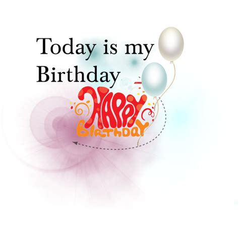 Today Is My Birthday Quotes Today Is My Birthday Images Latest Happy Birthday To Me