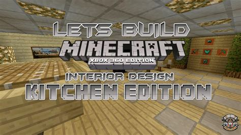 minecraft interior design kitchen lets build minecraft xbox 360 edition interior design