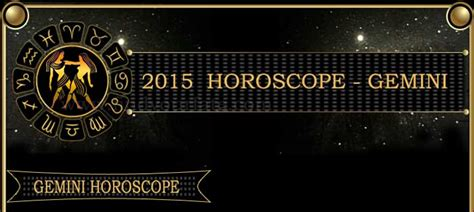 2015 gemini horoscope gemini 2015 horoscope find your fate