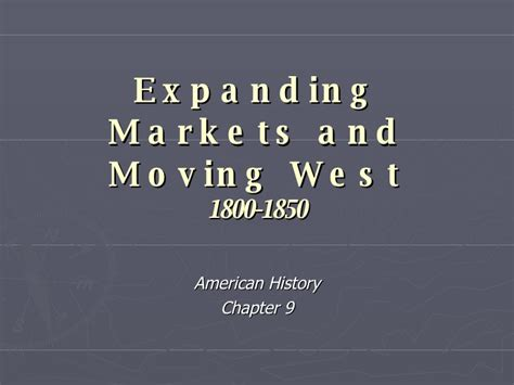 Chapter 9 Expanding Markets And Moving West Outline chapter 9 american history