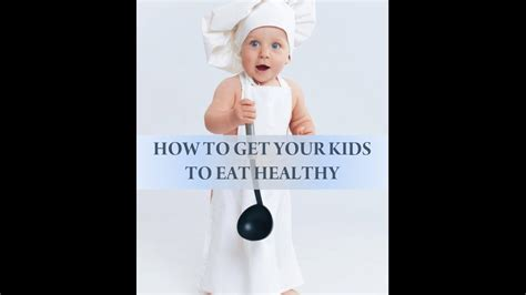how to get my to eat how to get your to eat healthy