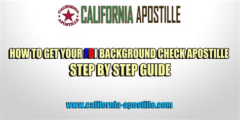 How To Obtain My Fbi Criminal Record How To Get Your Fbi Background Check Apostille Step By Step Guide California Apostille