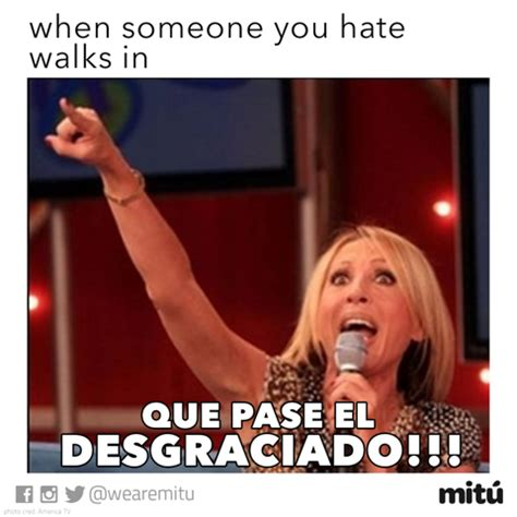 Memes Latinos - these memes sum up being latino perfectly