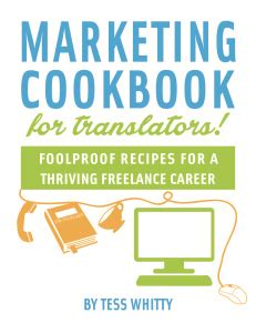 To Market Recap Beginner Cookbook by Book Review The Marketing Cookbook For Translators