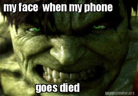 Phone Died Meme - meme creator my face when my phone goes died meme