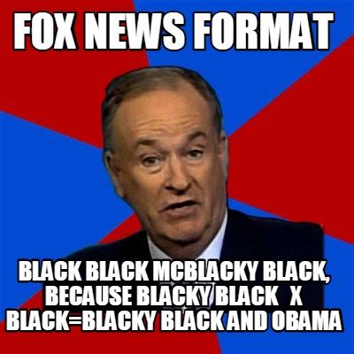Fox News Meme - meme creator fox news format black black mcblacky black