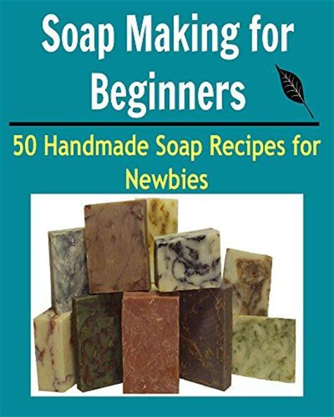 The Handmade Soap Book - free today soap for beginners 50 handmade soap