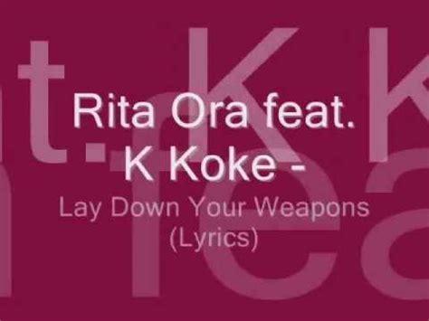 film it k koke lyrics rita ora feat k koke lay down your weapons lyrics