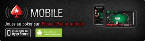 pokerstars mobile android pokerstars sur mobile iphone android windows phone