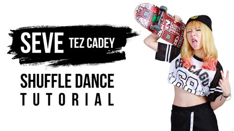 dance tutorial online seve tez cadey shuffle dance tutorial youtube
