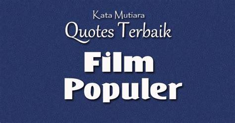 quote film terbaik ungkapan hati