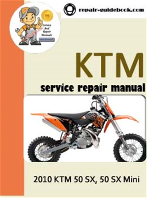 Ktm 50 Service Manual 2010 Ktm 50 Sx 50 Sx Mini Workshop Service Repair Pdf