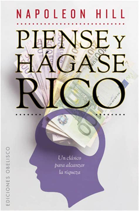 libro piense y hagase rico piense y h 193 gase rico 201 xito ediciones obelisco
