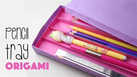 How To Make Pencil Box With Paper - origami pencil tray with 4 sections tutorial paper kawaii