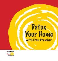 Detox Your Home Fran Drescher your detox your home cancer schmancer