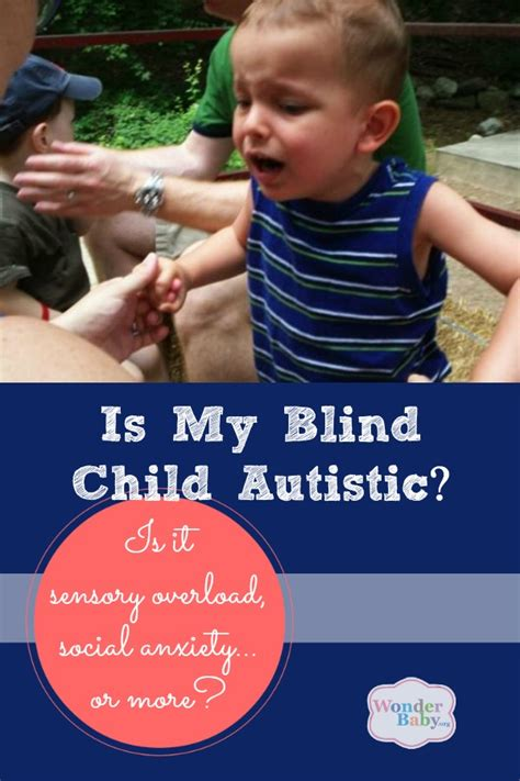 My Child Is Blind Is My Blind Child Autistic One Parent S Experience