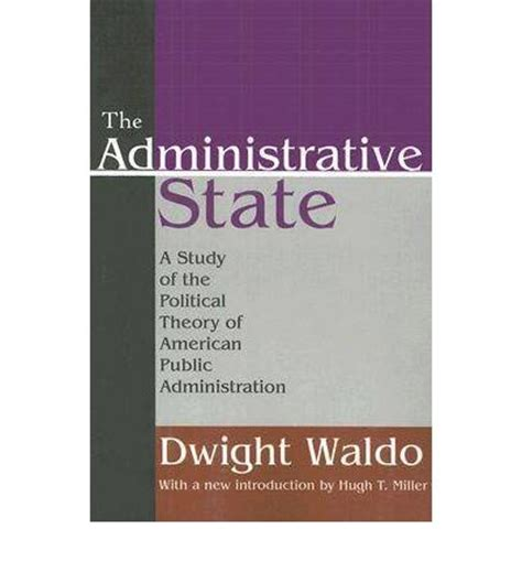 deconstructing the administrative state books the administrative state dwight waldo 9781412805971