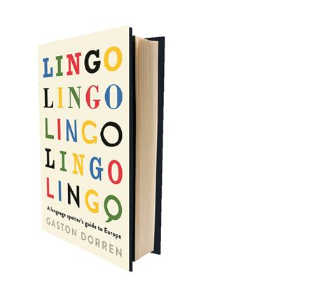libro lingo a language spotters lingo a language spotters guide to europe by gaston dorren geographical