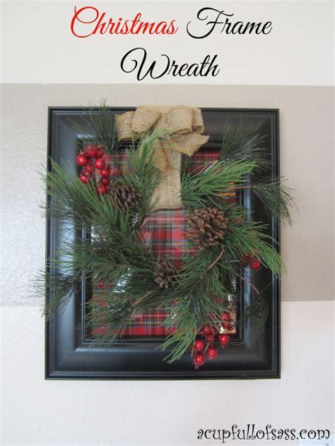 diy christmas frame wreath  cup full  sass
