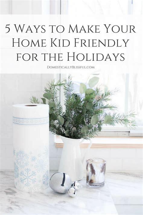 5 Ways To Give Your Home A Facelift by 5 Ways To Make Your Home Kid Friendly For The Holidays