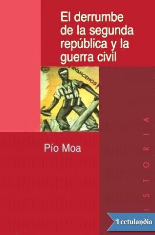 la republica edition books el derrumbe de la segunda rep 250 blica y la guerra civil