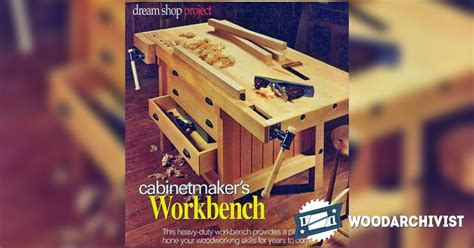 cabinet makers bench plans cabinet makers workbench plans woodarchivist