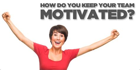 How Do You Keep Your The 5 tips to motivate your team yoyo events