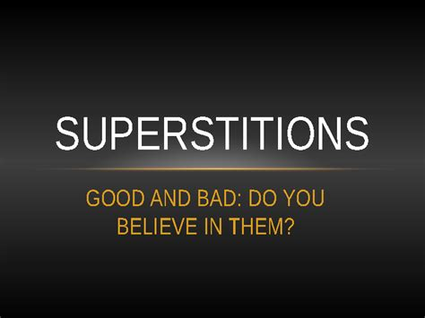 bad luck superstitions superstitions power point