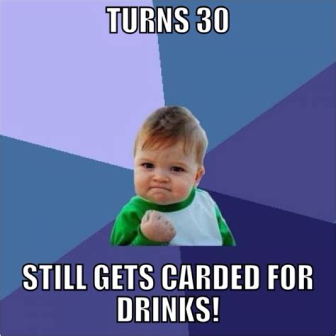 Birthday Meme 30 - 17 best images about for my 30th birthday on pinterest