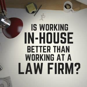 in house lawyer jury still out on in house vs law firms lawyers weekly