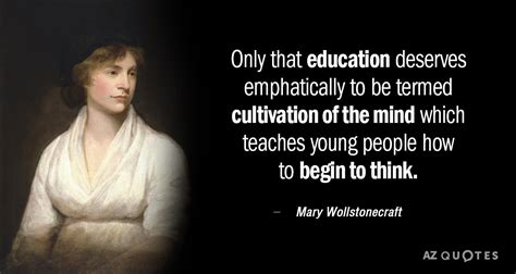 wollstonecraft quotes wollstonecraft quote only that education deserves