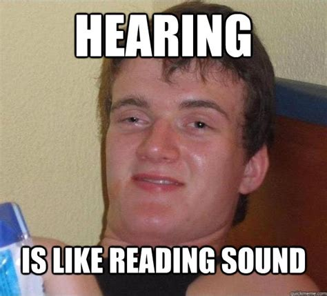 Sound Meme - hearing is like reading sound the high guy quickmeme