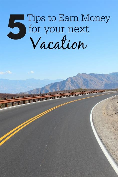 5 Tips To Earn Money 5 Tips To Earn Money For Your Family Vacation
