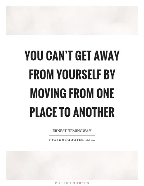 Moving A By Yourself by You Can T Get Away From Yourself By Moving From One Place